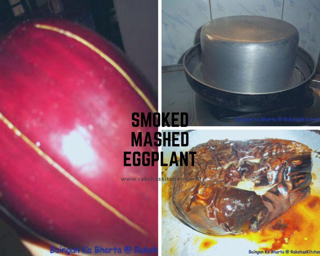 Steps to make brinjal bharta or smoked mashed eggplant