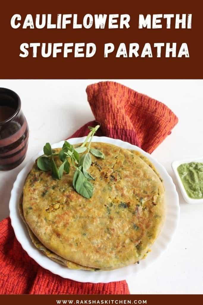 Cauliflower methi stuffed paratha