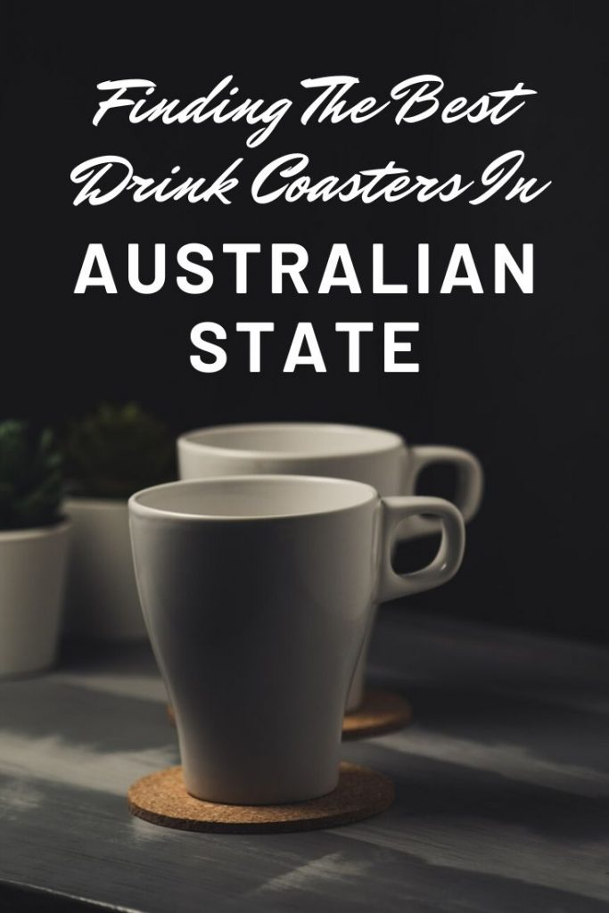 Finding The Best Drink Coasters In Australia State